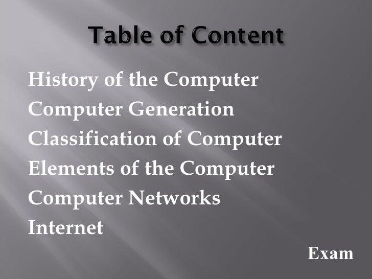 History of the ComputerComputer GenerationClassification of ComputerElements of the ComputerComputer NetworksInternet     ...