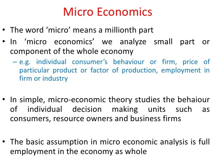 microeconomic definition of terms Scarcity is a key concept in economics in fact, a good definition of economics is the study of how individuals, businesses and societies attempt to make themselves as well off as possible in a world of scarcity, and the consequences of those decisions for markets and the entire economy.