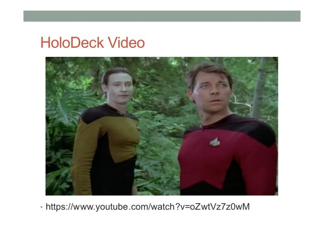 HoloDeck Video • https://www.youtube.com/watch?v=oZwtVz7z0wM