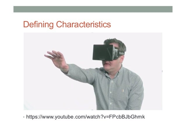 Defining Characteristics • https://www.youtube.com/watch?v=FPcbBJbGhmk