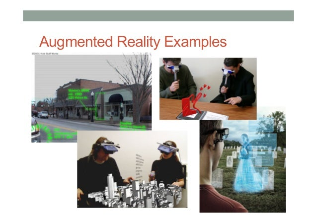 • Put AR pictures here Augmented Reality Examples