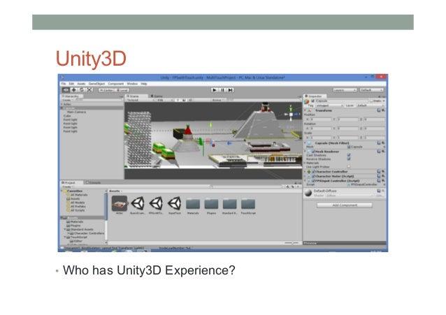 Unity3D • Who has Unity3D Experience?