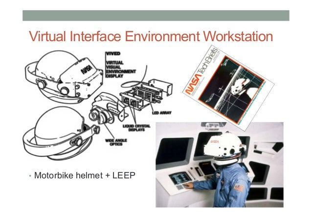 VPL Research (1985 – 1999) •First Commercial VR Company • Jaron Lanier, Jean-Jacques Grimaud •Provided complete systems...