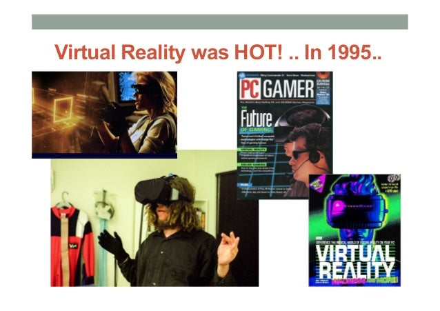 Rise of Commercial VR Companies • W Industries/Virtuality (1985 - 97) • Location based entertainment • Virtuality VR Ar...