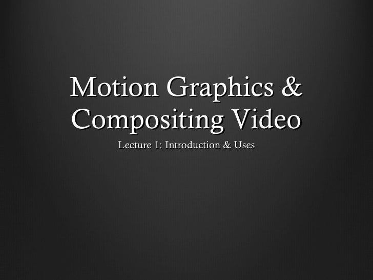 Motion Graphics & Compositing Video