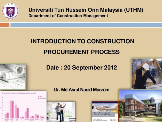 Universiti Tun Hussein Onn Malaysia (UTHM)Department of Construction Management INTRODUCTION TO CONSTRUCTION       PROCURE...