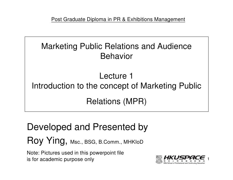 Post Graduate Diploma in PR & Exhibitions Management      Marketing Public Relations and Audience                      Beh...