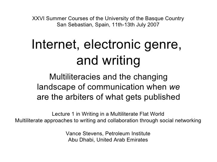 Internet, electronic genre,  and writing Multiliteracies and the changing landscape of communication when  we  are the arb...
