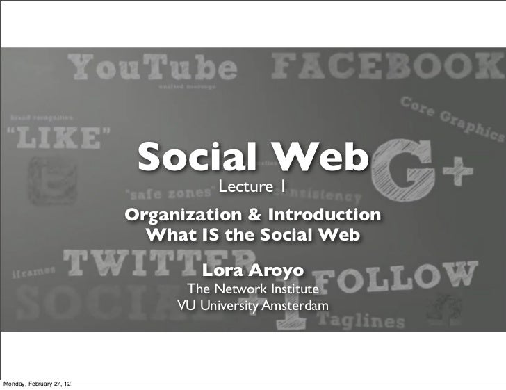 Social Web                                     Lecture 1                          Organization & Introduction             ...