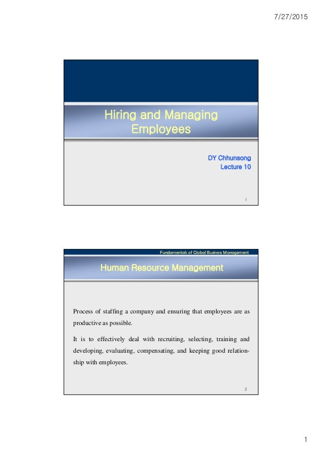 7/27/2015 1 Hiring and Managing Employees DY Chhunsong Lecture 10 1 Fundamentals of Global Business Management 2 Human Res...