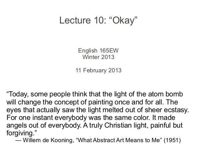"""Lecture 10: """"Okay""""                        English 165EW                         Winter 2013                       11 Febru..."""