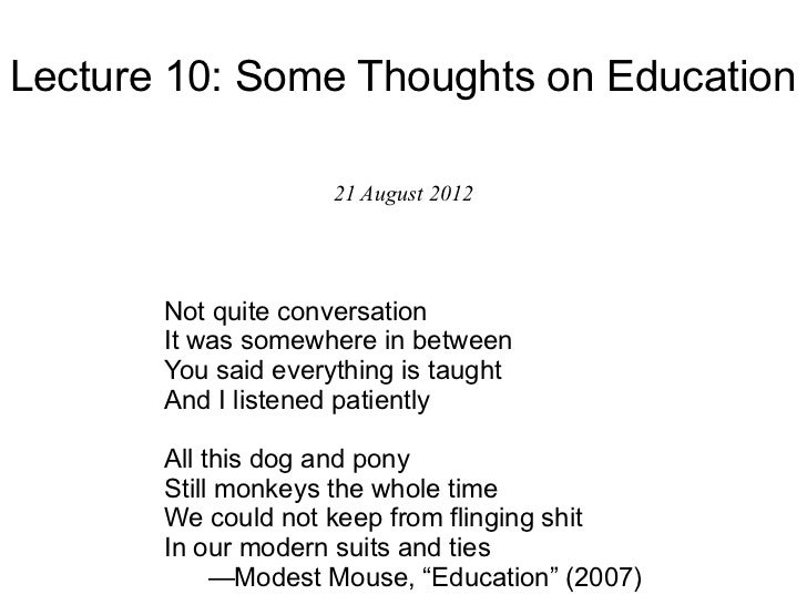 Lecture 10: Some Thoughts on Education                     21 August 2012       Not quite conversation       It was somewh...