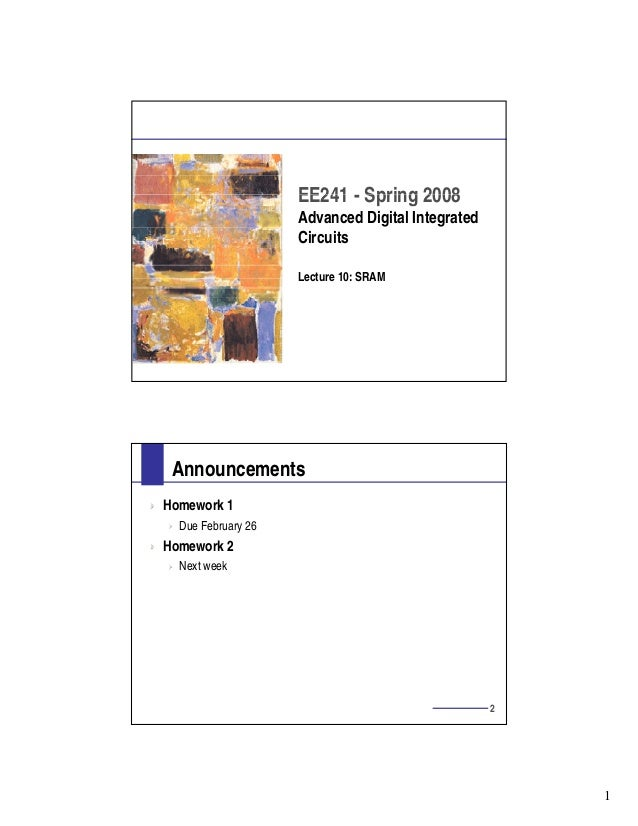 EE241 - Spring 2008 Advanced Digital Integrated Circuits Lecture 10: SRAM  Announcements Homework 1 Due February 26  Homew...