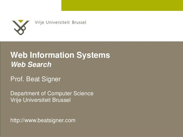 2 December 2005  Web Information Systems  Web Search  Prof. Beat Signer  Department of Computer Science  Vrije Universitei...