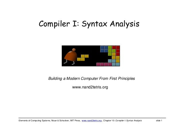 Elements of Computing Systems, Nisan & Schocken, MIT Press, www.nand2tetris.org , Chapter 10: Compiler I: Syntax Analysis ...
