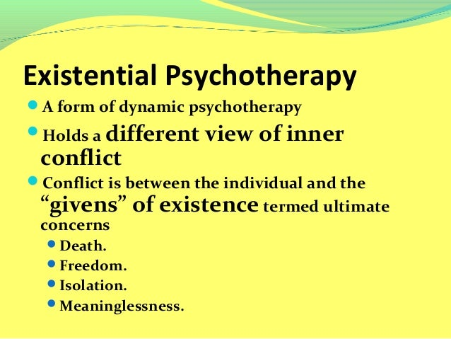 existential therapy death freedom self awareness Key important points are: existential therapy existential therapy, capacity for self awareness, identity and awareness of death and nonbeing.