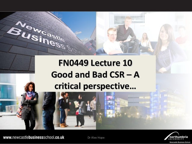 FN0449 Lecture 10FN0449 Lecture 10 Good and Bad CSR – AGood and Bad CSR – A critical perspective…critical perspective… Dr ...