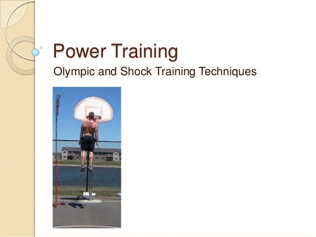 Power TrainingOlympic and Shock Training Techniques