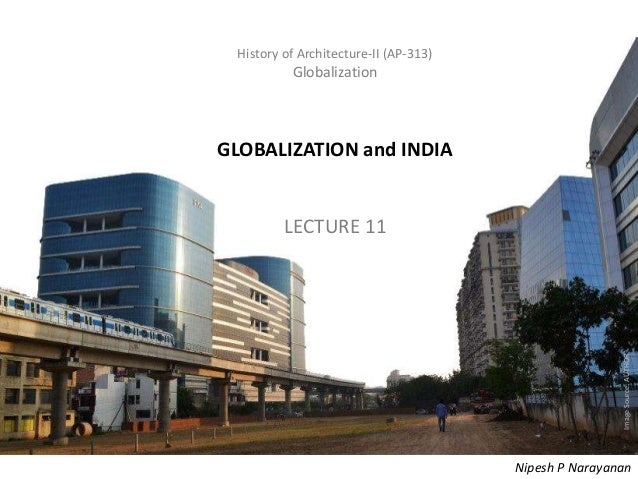 History of Architecture - II (AP-313) – Globalization History of Architecture-II (AP-313) Globalization GLOBALIZATION and ...