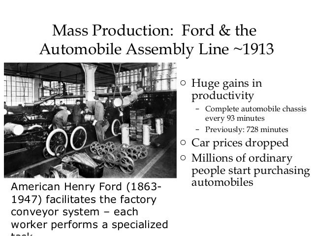 the benefits of the assembly line for henry fords automobile business The ford assembly line is in full operation and the model t is at its highest  demand  began moving to the ford company, forcing other car companies to  follow suit  the question is this: what would be the pros and cons of a.