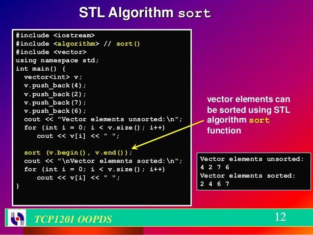 STL Algorithm sort#include <iostream>#include <algorithm> // sort()#include <vector>using namespace std;int main() {  vect...