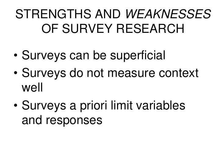 strengths and weakness of quantitative research Quantitative studies •quantitative studies statistical analysis lets us derive important facts from research data, including preference trends, differences between groups, and.