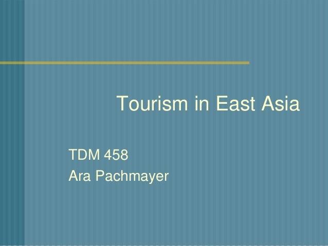 Tourism in East AsiaTDM 458Ara Pachmayer