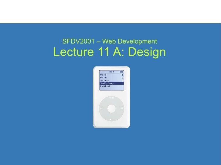 SFDV2001 – Web Development Lecture 11 A: Design