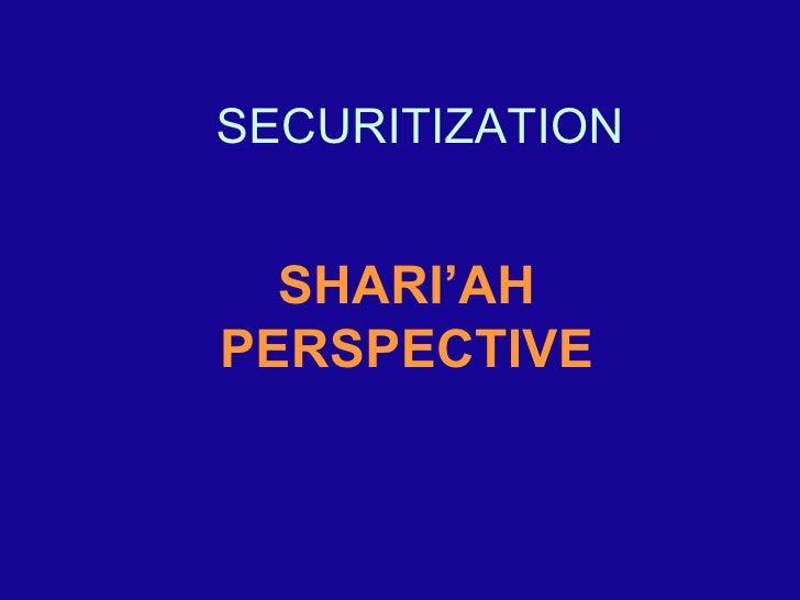 SECURITIZATION SHARI'AH PERSPECTIVE