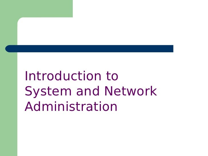 Introduction toSystem and NetworkAdministration