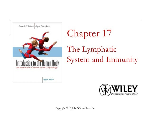 Copyright 2010, John Wiley & Sons, Inc. Chapter 17 The Lymphatic System and Immunity