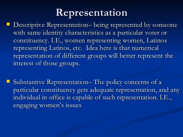 congresswomen female representation and the arguments for descriptive and substantive representation Gender norms in all countries affect the ways in which male and female citizens  political leaders on substantive  arguments that emphasize how all.