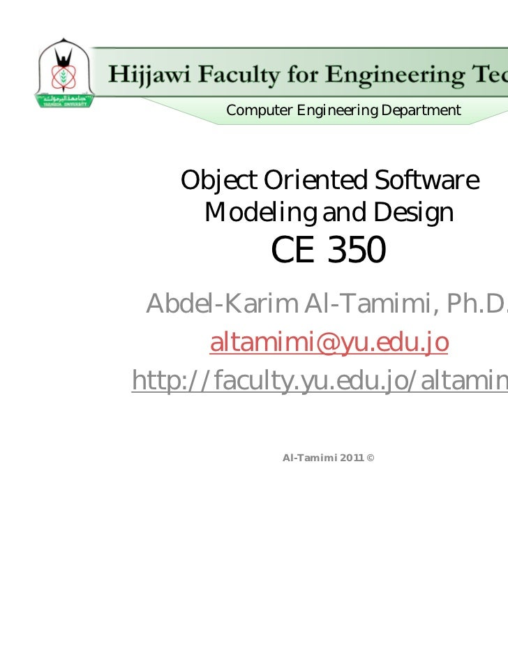 Computer Engineering Department    Object Oriented Software     Modeling and Design            CE 350 Abdel-Karim Al-Tamim...