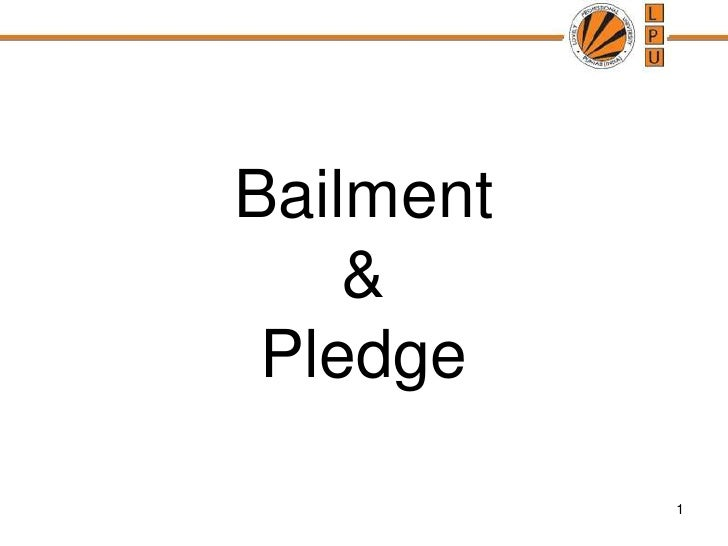 1<br />Bailment &Pledge<br />