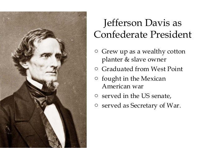 jefferson davis precidency of the confederate states of america Union leaders hatch a conspiracy to assassinate confederate president jefferson davis in an attempt to bring and end to the civil war.