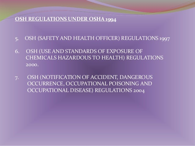 ORDERS UNDER OSHA 1994 1.  Occupational Safety and Health (Safety and Health Officer) Order 1997.  2.  Occupational Safety...