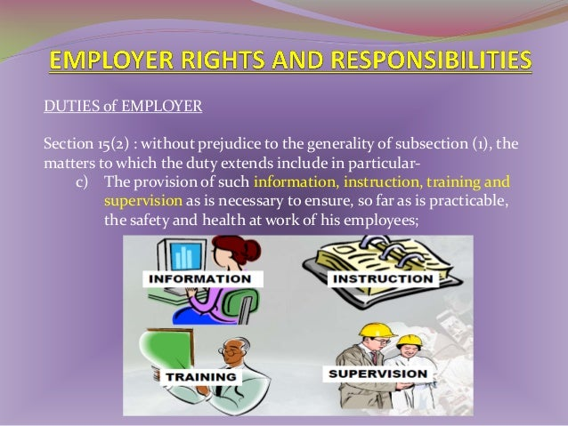 DUTIES of EMPLOYER Section 15(2) : without prejudice to the generality of subsection (1), the matters to which the duty ex...