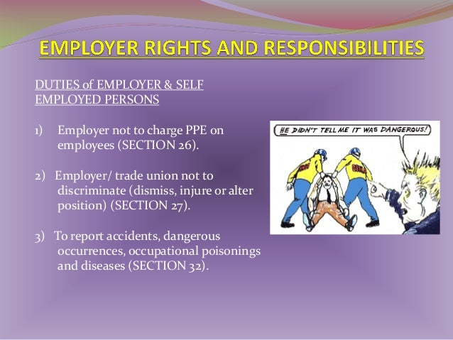 DUTIES of EMPLOYEE OSHA 1994 Section 24 1)  To take reasonable care for the safety and health of himself and of other pers...