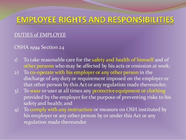 DUTIES of EMPLOYEE OSHA 1994 Section 24(2) A person who contravenes the provisions of this section shall be guilty of an o...