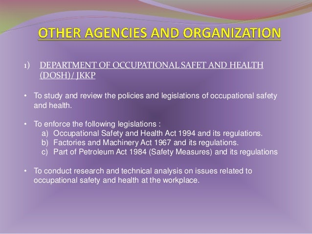 1)  DEPARTMENT OF OCCUPATIONAL SAFET AND HEALTH (DOSH)/ JKKP  • To carry out promotional and publicity programs to employe...