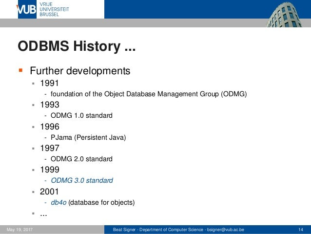 a history of the object oriented database management systems in the 90s The software programs for databases create one of four common types: hierarchical databases, network databases, relational databases or object-oriented databases the hierarchical database is one of the oldest types of database management systems.