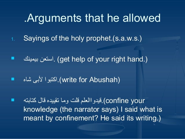 .Arguments that he allowed 1.  Sayings of the holy prophet.(s.a.w.s.)    ( .استعن بيمينكget help of your right hand.)  ...