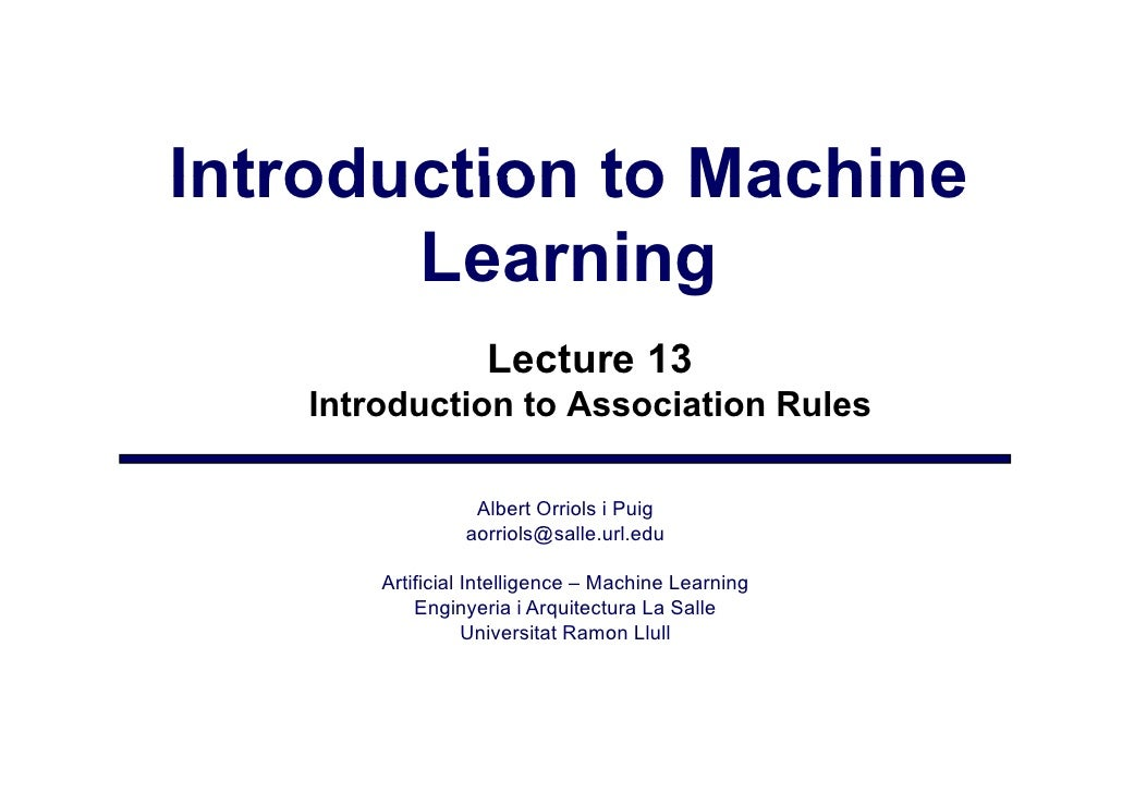 Introduction to Machine        Learning                     Lecture 13     Introduction to Association Rules              ...