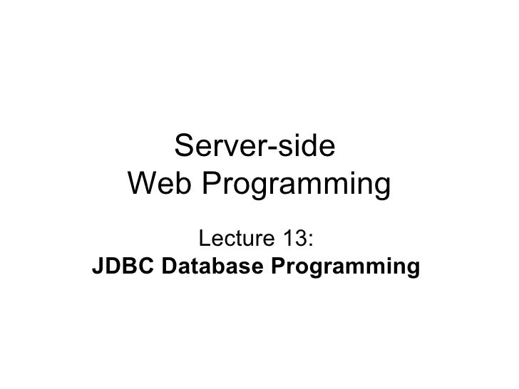 Server-side  Web Programming Lecture 13:  JDBC Database Programming