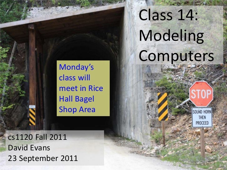 Class 14:                           Modeling                           Computers            Monday's            class will...