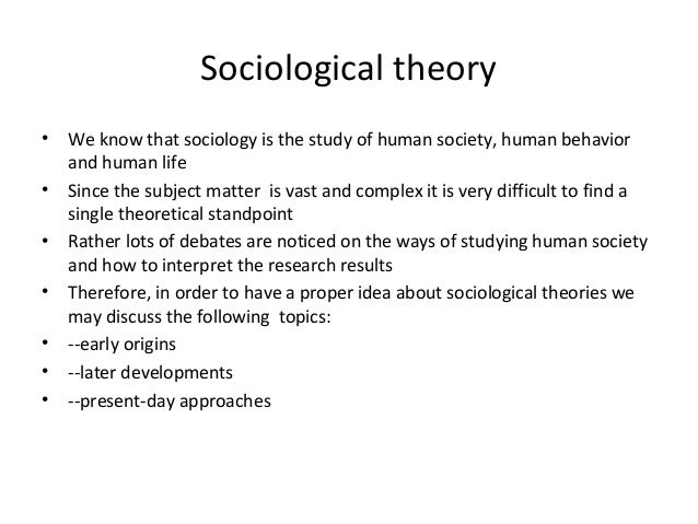 sociological theories and theorists essay Essay on the sociological theories impact on education 1119 words | 5 pages education is the most important part of a person's life according to.
