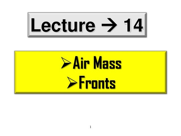 Lecture  14 Air Mass Fronts 1