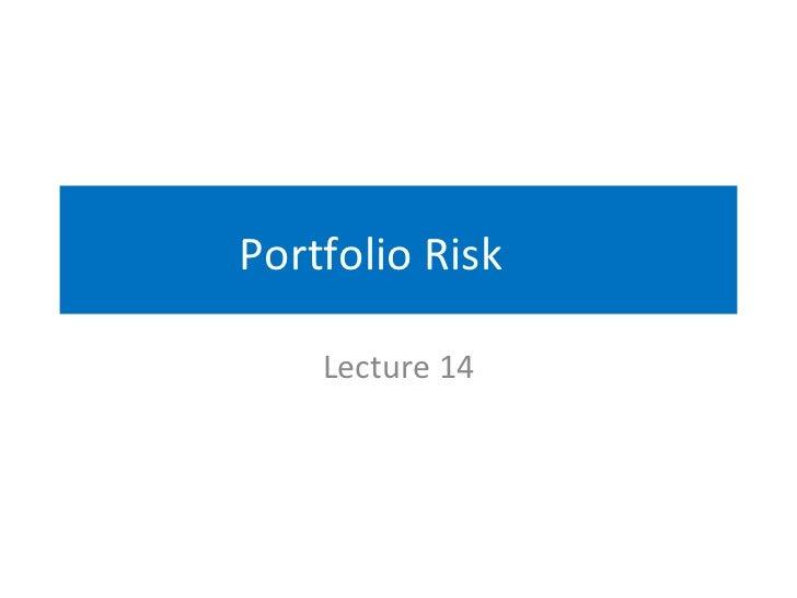 Portfolio Risk Lecture 14