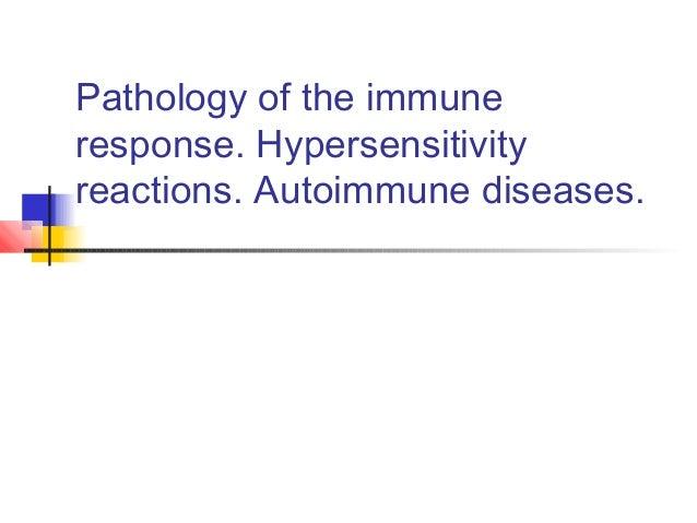 Pathology of the immune response. Hypersensitivity reactions. Autoimmune diseases.