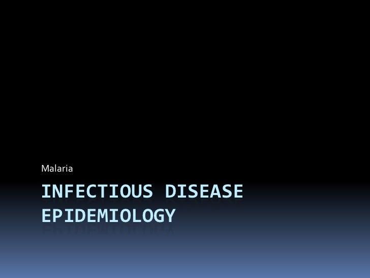 Infectious Disease Epidemiology<br />Malaria<br />